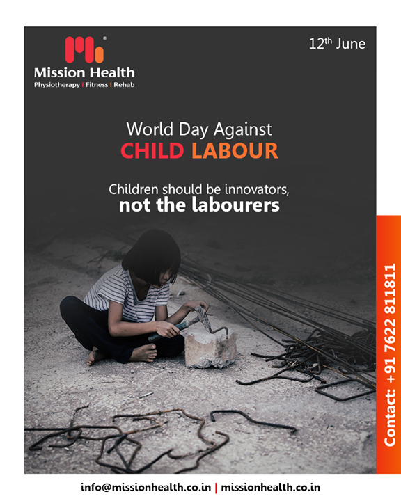 Children should be innovators, not the labourers  #WorldAntiChildLabourDay #AntiChildLabourDay #MissionHealth #MissionHealthIndia #Physiotherapy #Fitness #Rehab