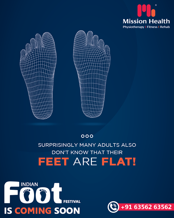 Have you ever give it a thought! If no, check your FEET Shape Now...  FLAT FEET? Don't Panic, visit us at the First of its Kind