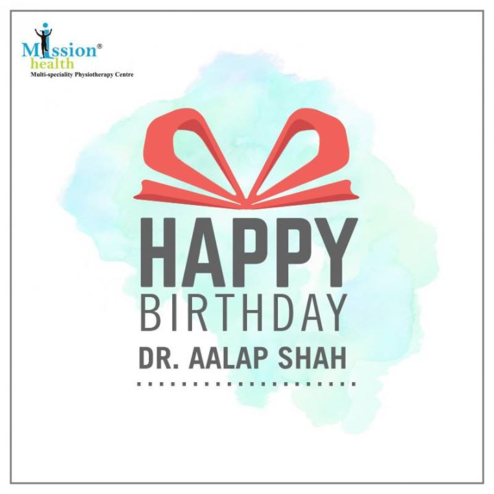 Wishing Dr. Aalap Shah a very Happy Birthday from Team Mission Health. You have been a true inspiration for us.