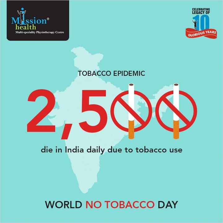 Health is the greatest treasure on earth. Tobacco use is harmful not only to you, but also to your near and dear ones. Say no to tobacco.  For more details - Visit us –www.missionhealth.co.in  Call us at - 7622811811/8530720720  #MissionHealth #SpecializedPhysiotherapy #WorldNoTobaccoDay #Ahmedabad #ChoseLife #DontSmoke