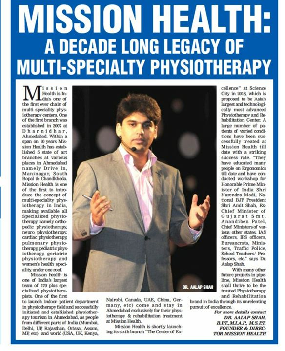 Mission Health...A Decade Long Legacy of Multi-Speciality Physiotherapy...Coming up with Asia's Most Advanced Physiotherapy/Fitness/Rehabilitation project...Landmark Project in the history of Physiotherapy in India...Movement Is Life... Media Courtesy : Times of India/Ahmedabad Times Health Icons. #MissionHealth #LargestPrivateTeamOfPhysios #TrendSetter #SpecialisedPhysioRehabFitness #InPatientDepartment #RehabSuites #CentreOfExcellenceComingSoon www.missionhealth.co.in www.thespinaldecompression.in HEALTH LINE +917600029090